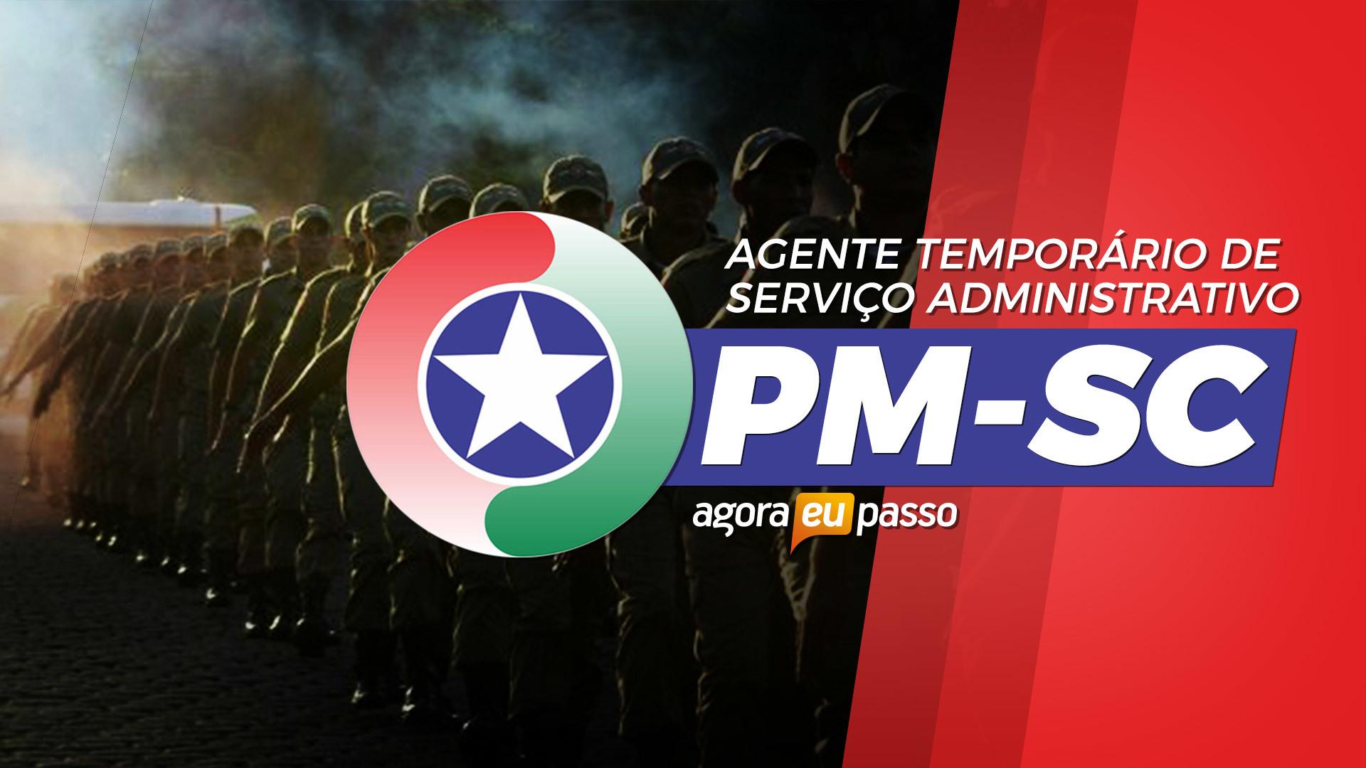 Agente Temporário de Serviço Administrativo -  PM SC
