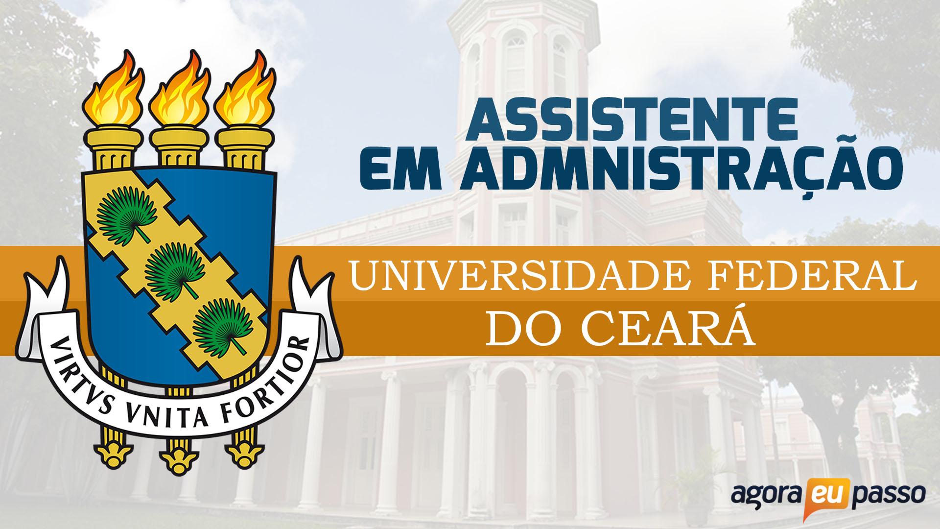 ASSISTENTE EM ADMINISTRAÇÃO - UNIVERSIDADE FEDERAL DO CEARÁ - UFC CE