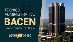 TÉCNICO ADMINISTRATIVO - BANCO CENTRAL DO BRASIL - BACEN
