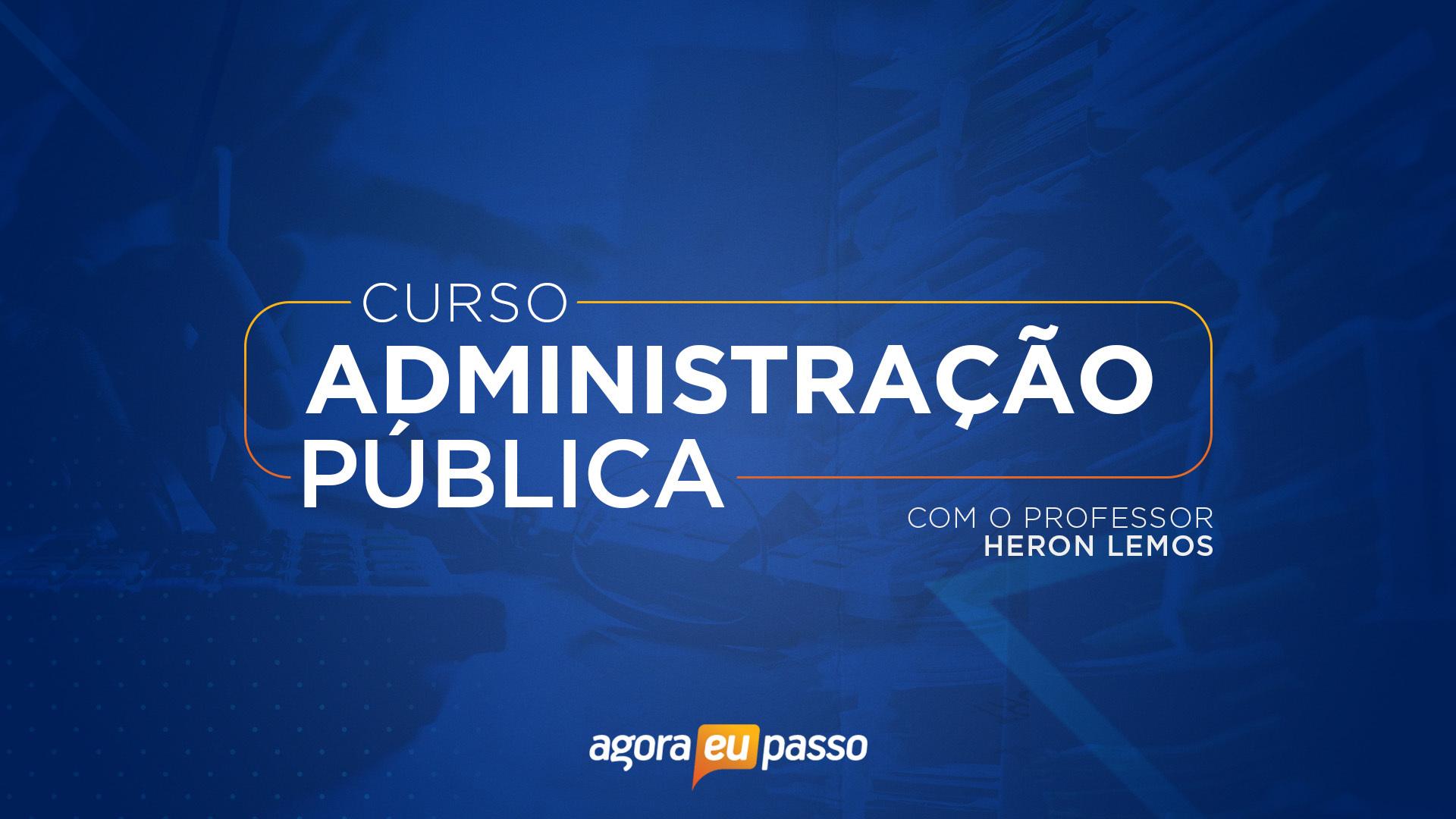 Administração Pública - Heron Lemos