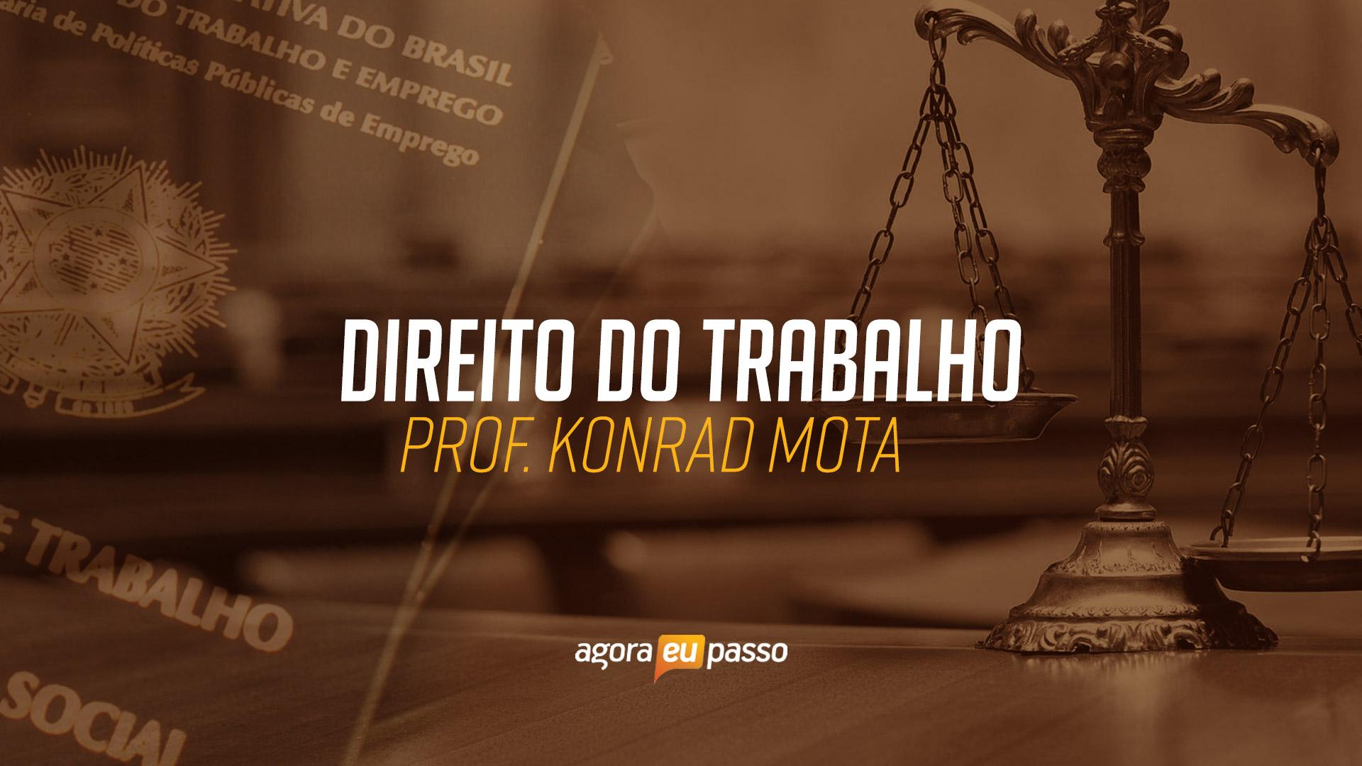 Direito do Trabalho - Konrad Mota