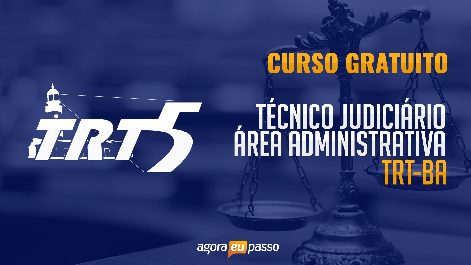 Técnico Judiciário - Área Administrativa  - TRT BA - Gratuito