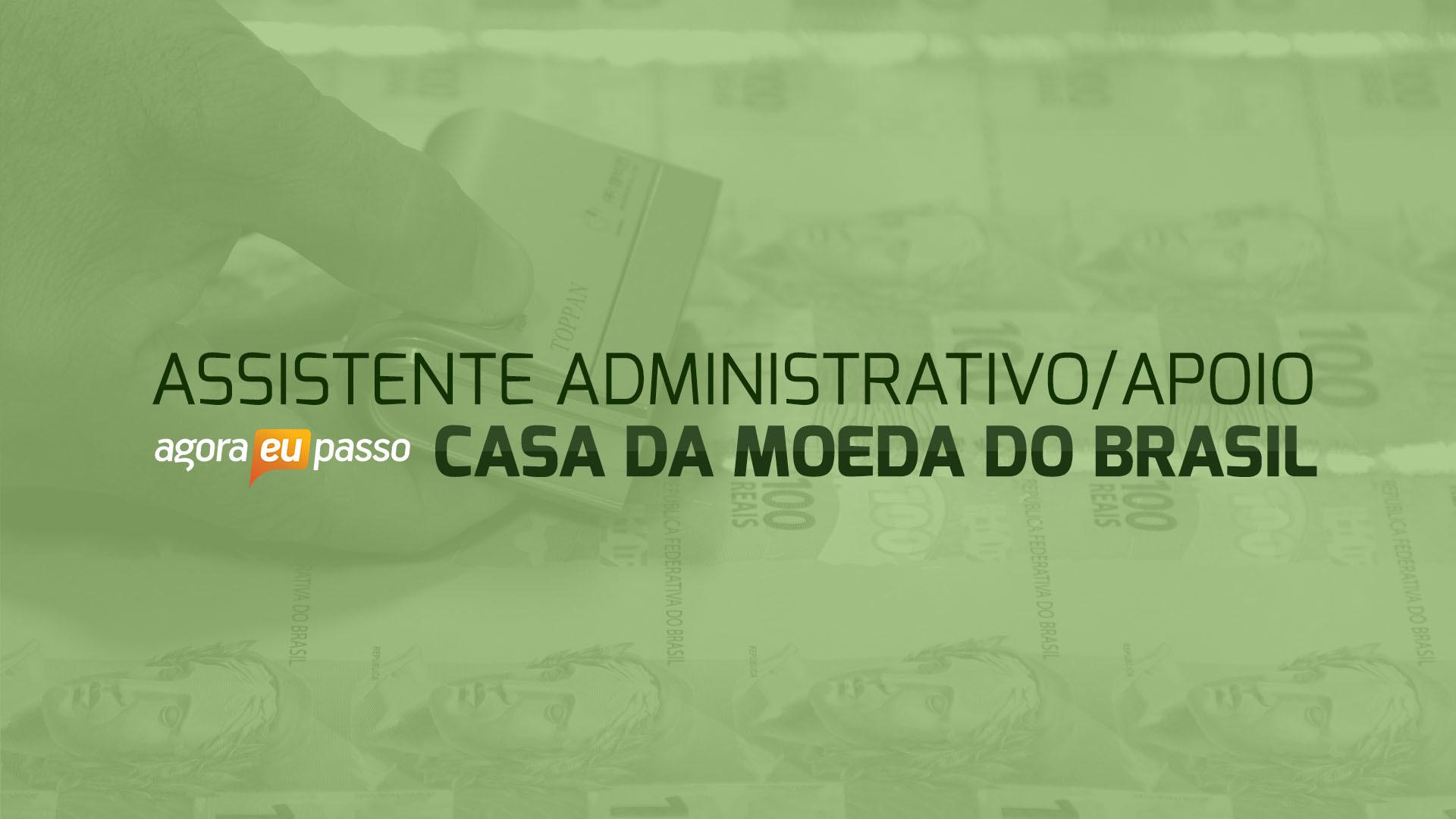 Assistente Administrativo/Apoio - Casa da Moeda do Brasil - CMB