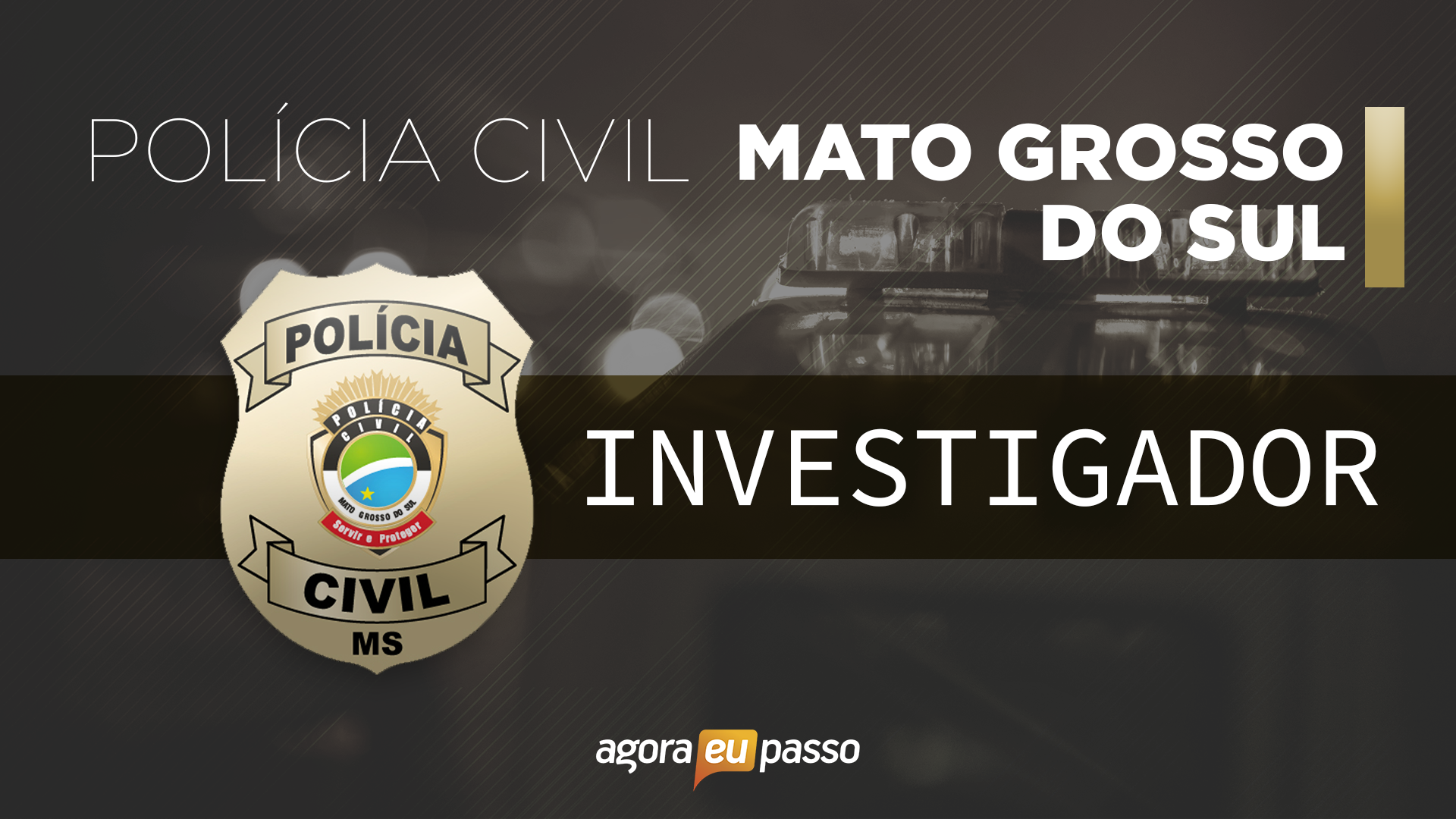 PC MS - Investigador da Polícia Civil do Estado de Mato Grosso doSul